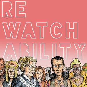 Rewatchability is a Podcast.