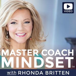 Rhonda Britten: Master Coach Mindset | Mastering the Art of Fearless Conversations + Learning Life Coaching Skills with Video