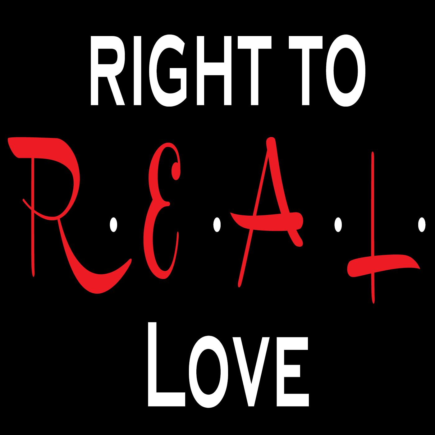 Right to R E A L  Love: Advice for Christians on Dating