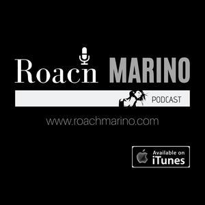 Roach Marino Podcast
