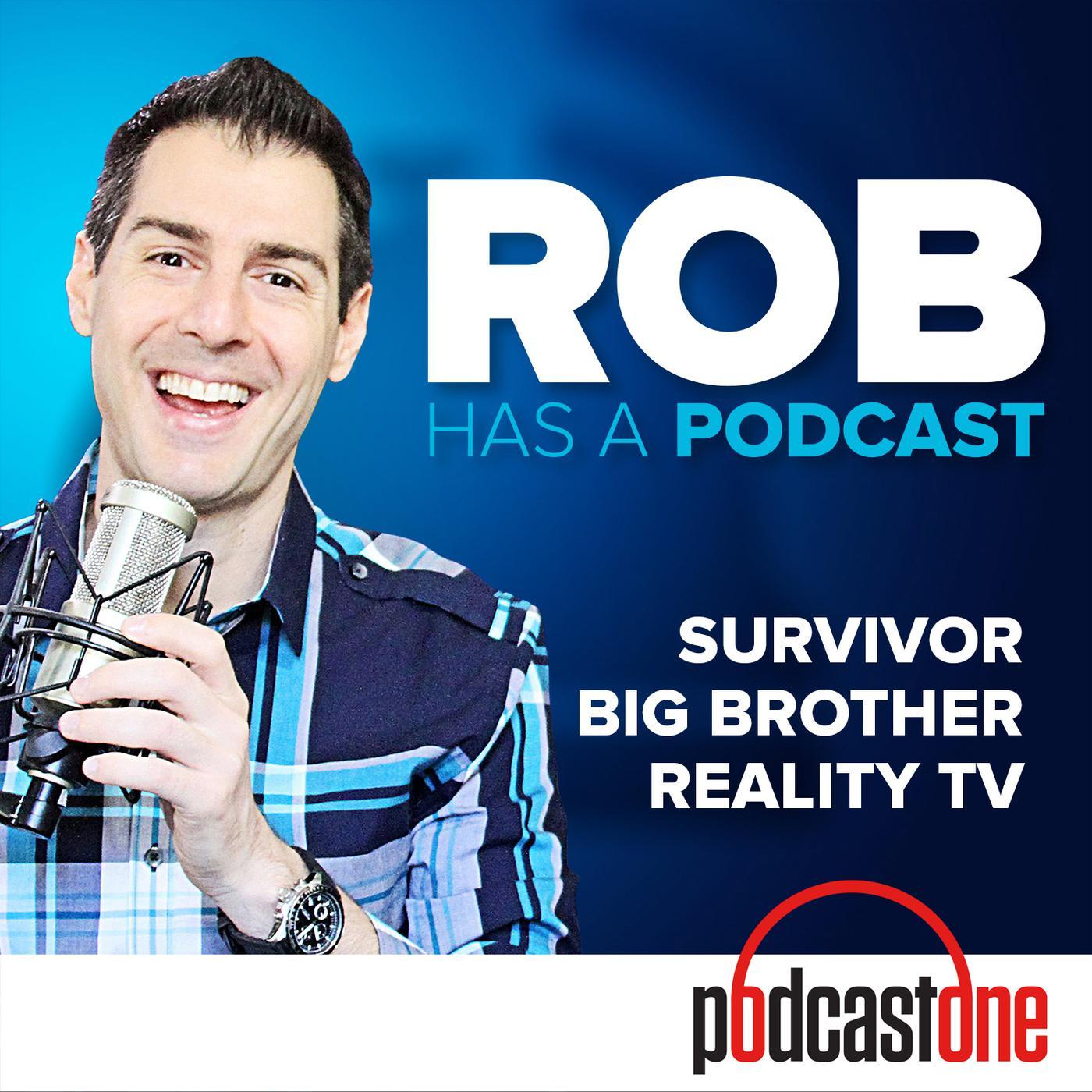 Rob Has a Podcast | Survivor / Big Brother / Amazing Race