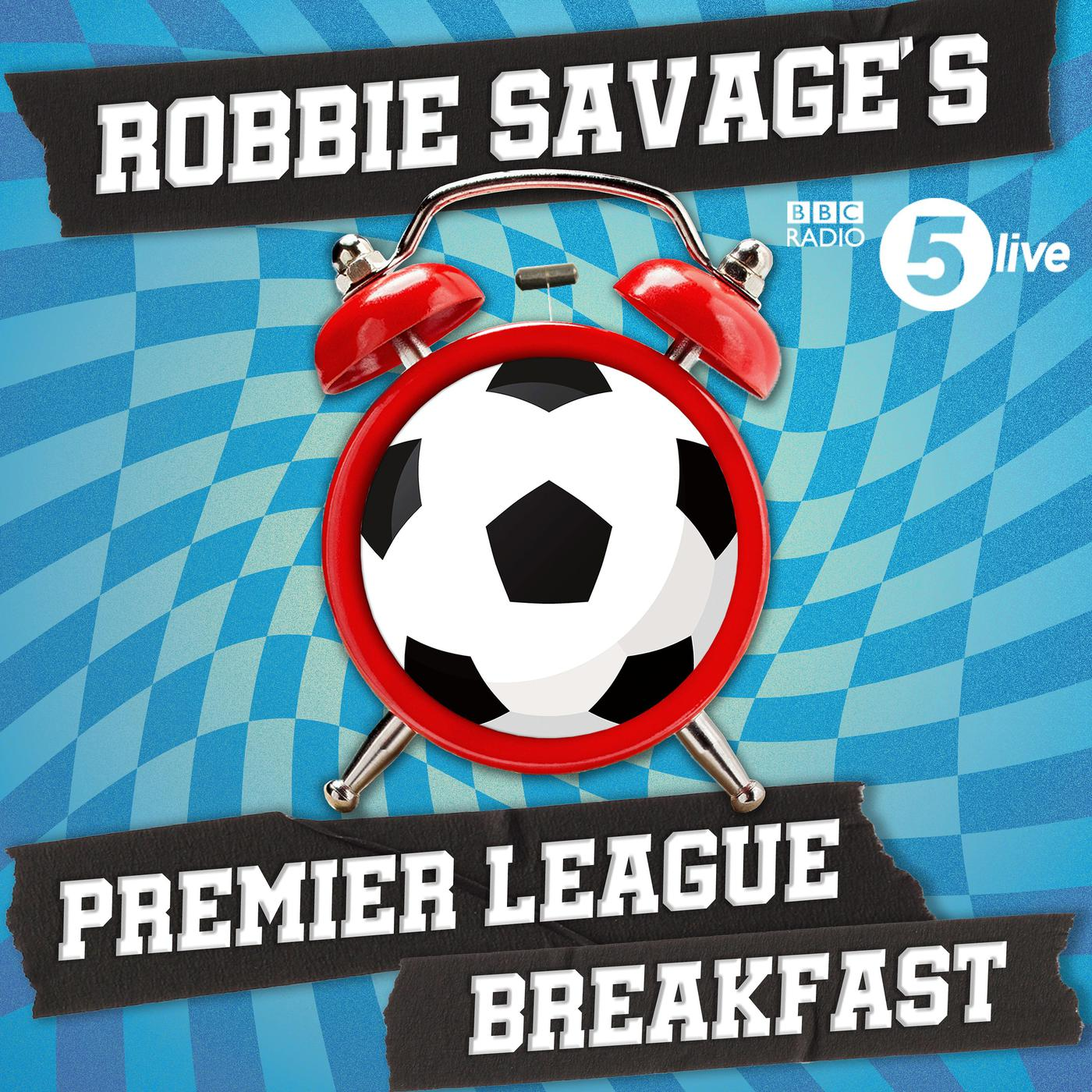 Robbie Savage's Premier League Breakfast (podcast) - BBC