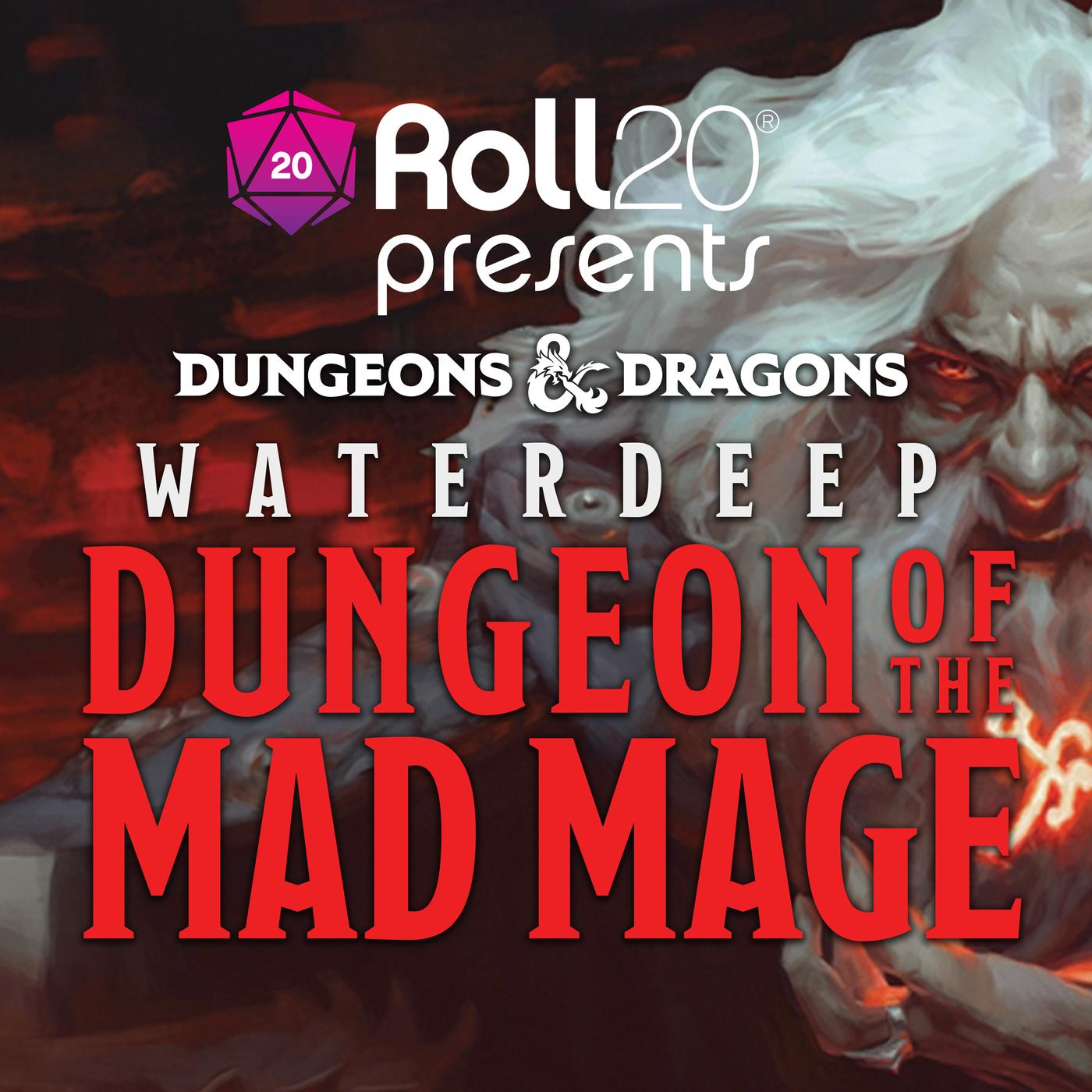 Roll20 Presents: Dungeon of the Mad Mage (podcast