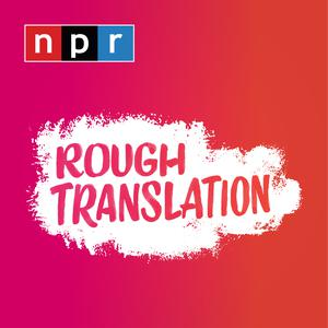 Meilleurs podcasts Technologie (2019): Rough Translation