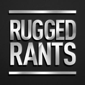 Meilleurs podcasts Technologie (2019): RUGGED RANTS