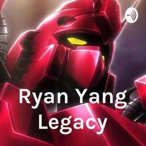 Ryan Yang Legacy