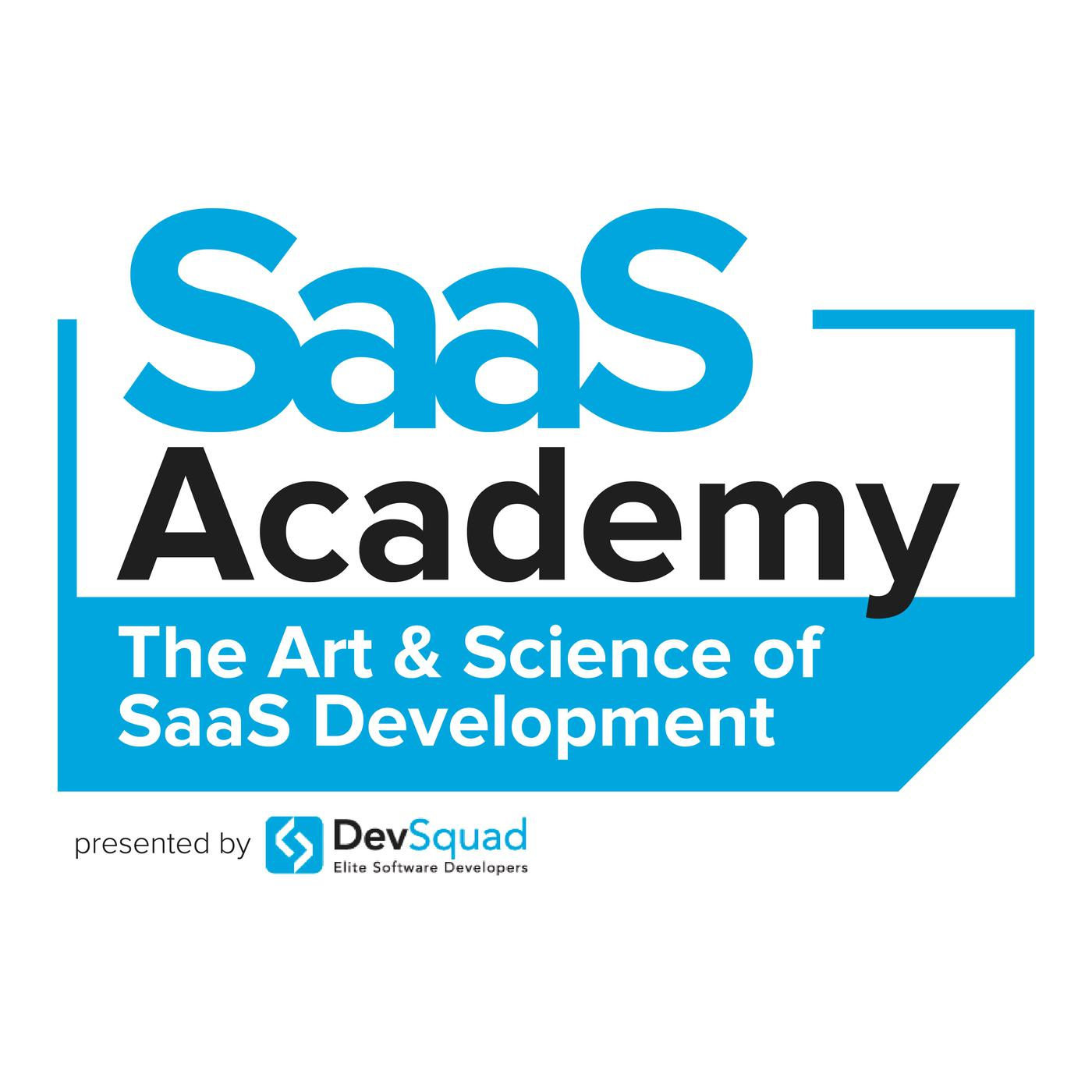 Saas Academy The Art Science Of Saas Development Listen Notes