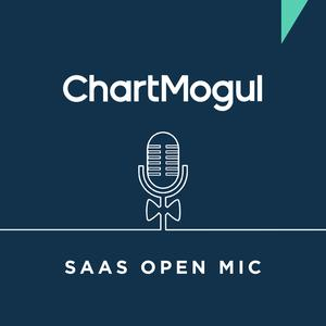 Best Startup Podcasts (2019): SaaS Open Mic by ChartMogul