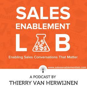 Best Sales Podcasts (2019): Sales Enablement Lab with Thierry van Herwijnen | Enabling Sales Conversation That Matter
