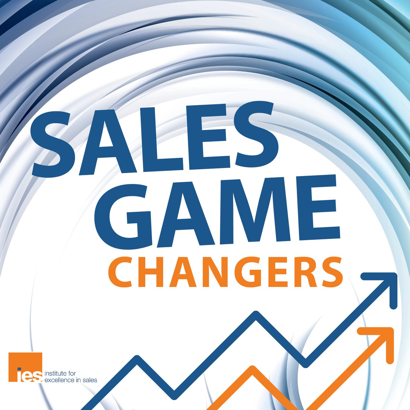 podcast Sales Game Changers Podcast | Tips From Top Sales Execs