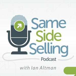 Best Sales Podcasts (2019): Same Side Selling Podcast