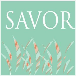 Savor Podcast
