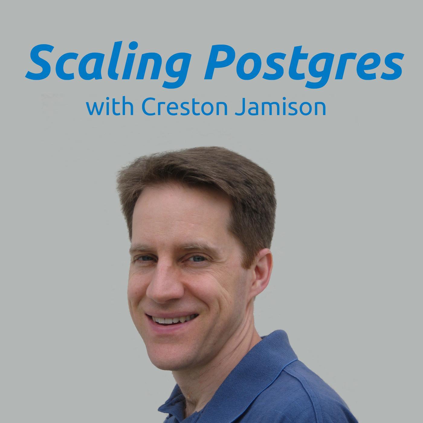 Scaling Postgres (podcast) - Creston Jamison | Listen Notes