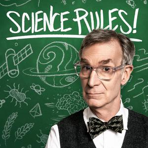 Meilleurs podcasts Technologie (2019): Science Rules! with Bill Nye