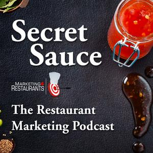 Secret Sauce  - The Restaurant Marketing Podcast