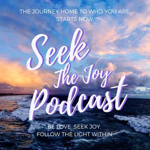 Seek The Joy Podcast