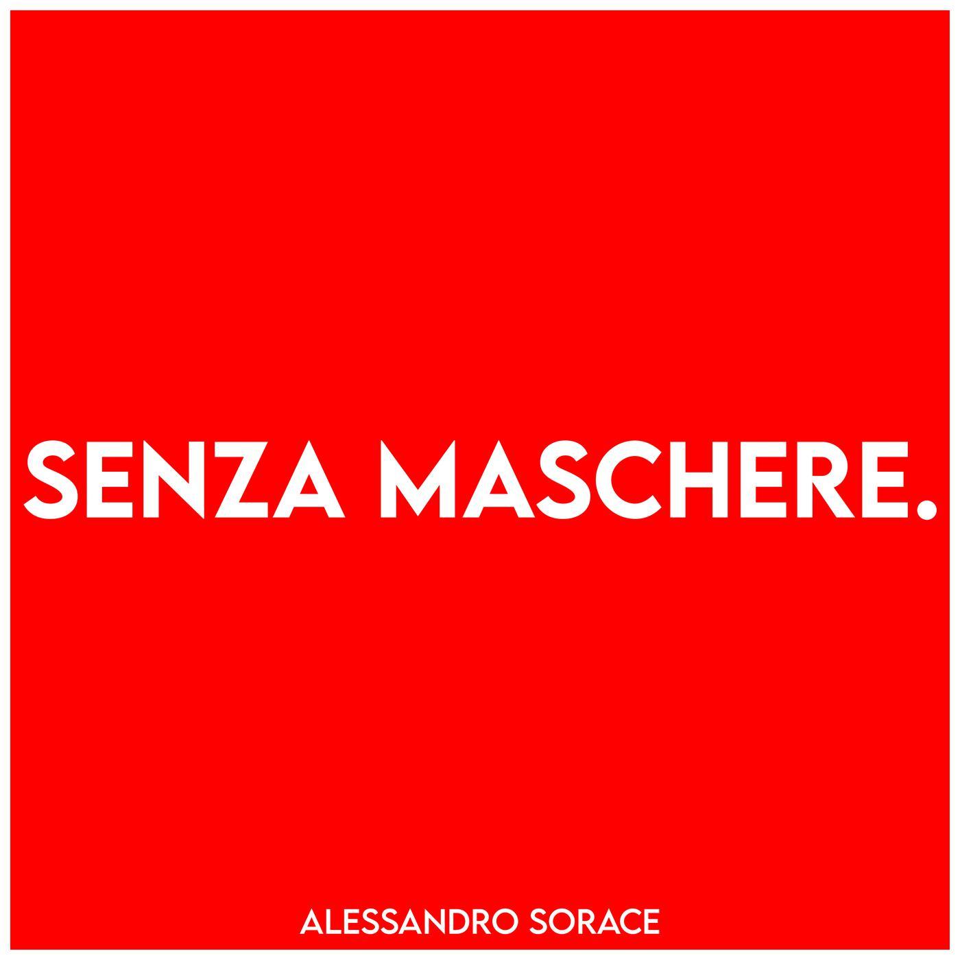 senza maschere alessandro sorace 8NfZmC eIaH 5nxY 10 Podcast Italiani preferiti da ascoltare