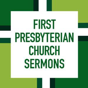 Sermons - First Presbyterian Church (Harrisonburg, Virginia)