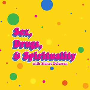 Sex, Drugs, & Spirituality