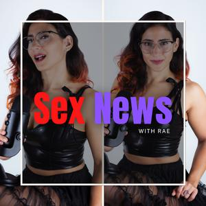 Sex News With Rae