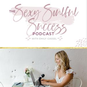 Sexy Soulful Success with Emily Cassel
