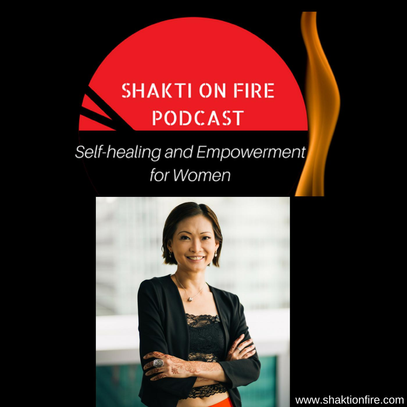 Shakti on Fire Podcast - Joy Leng, empowerment coach, author, healer