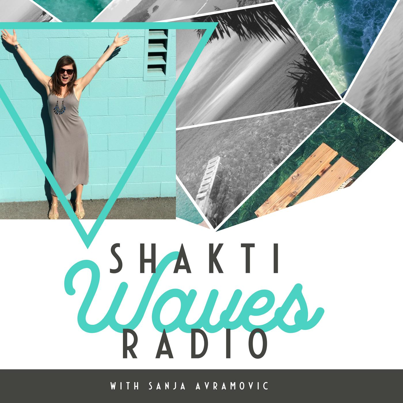 Shakti Waves Radio (podcast) - Sanja Avramovic   Listen Notes