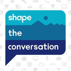 Shape the Conversation