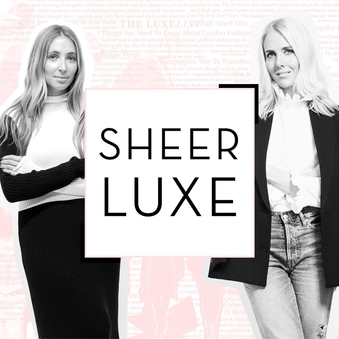 SheerLuxe Podcast - SheerLuxe | Listen Notes