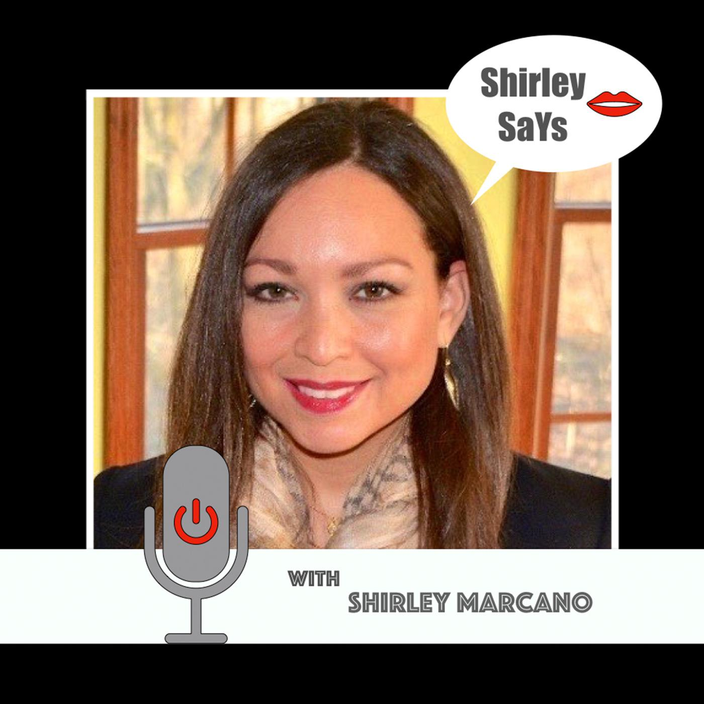 Shirley Says (podcast) - Shirley Marcano | Listen Notes