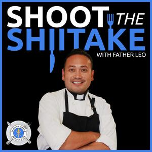 Top 10 podcasts: Shoot The Shiitake with Father Leo