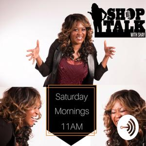 Shop Talk with Shay Show