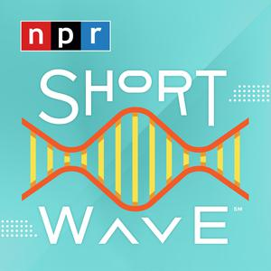 Best Science Podcasts (2019): Short Wave