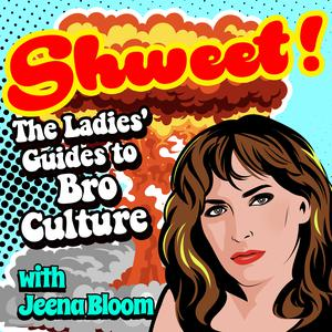Shweet! A Ladies Guide To Bro Culture