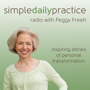 Simple Daily Practice Radio with Peggy Freeh