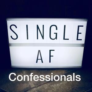 Single AF Confessionals Podcast