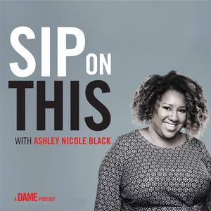 Best Comedy Podcasts (2019): Sip on This with Ashley Nicole Black