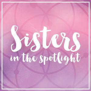 Sisters In The Spotlight