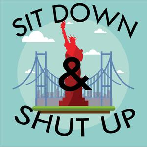 Sit Down & Shut Up