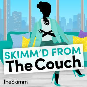 Top 10 podcasts: Skimm'd from The Couch