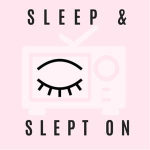 Sleep and Slept on