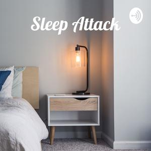 Sleep Attack - The secret weapon in you