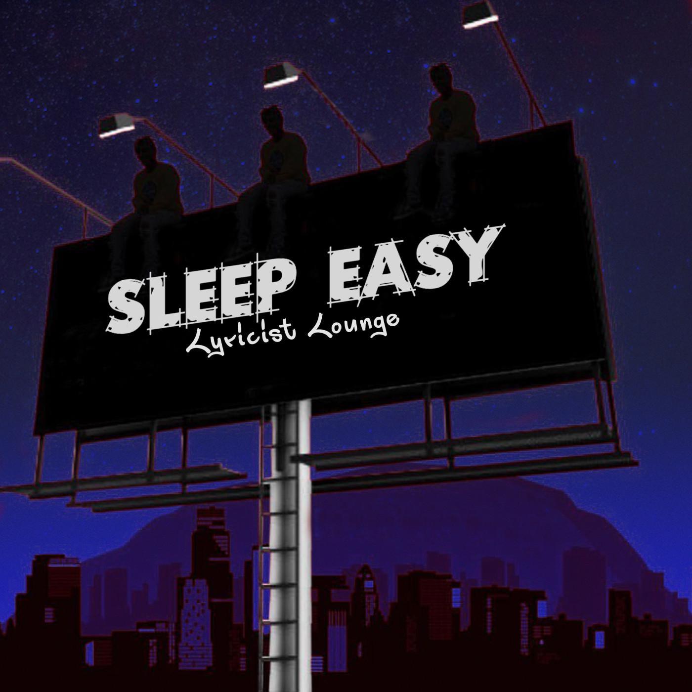 Sleep Easy Lyricist Lounge (podcast) - Sleep Easy   Listen Notes
