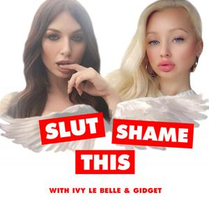 Best Podcasting Podcasts (2019): Slut Shame This
