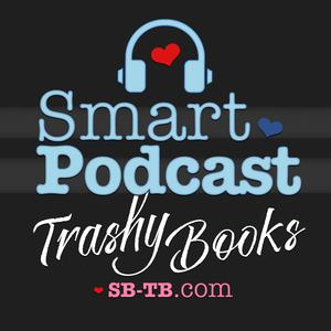 Best Books Podcasts (2019): Smart Podcast, Trashy Books: Reviews, Interviews, and Discussion About All the Romance Novels You Love to Read
