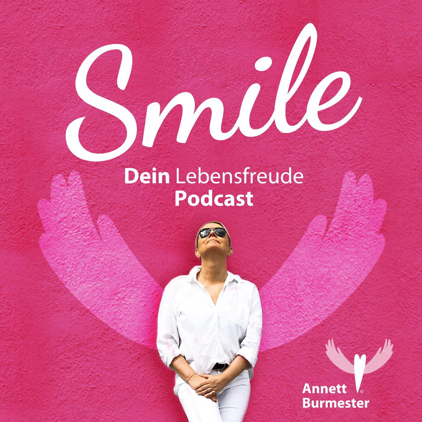 Smile Dein Lebensfreude Podcast Annett Burmester Der