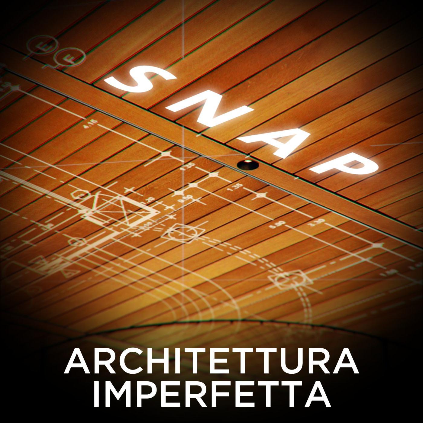 snap architettura imperfetta runtime radio EZ5 5 migliori Podcast di Architettura e Design