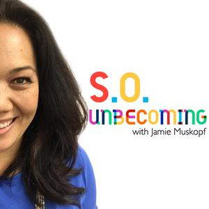 SO Unbecoming with Jamie Muskopf