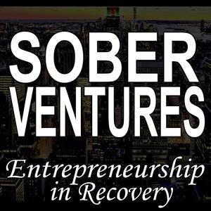 Sober Ventures   Addiction   Recovery   Entrepreneurship   Alcoholism   Sobriety   Business