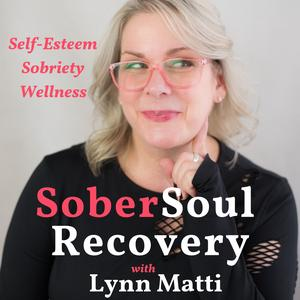 SoberSoul Recovery: Addiction, Sobriety, and Beyond!